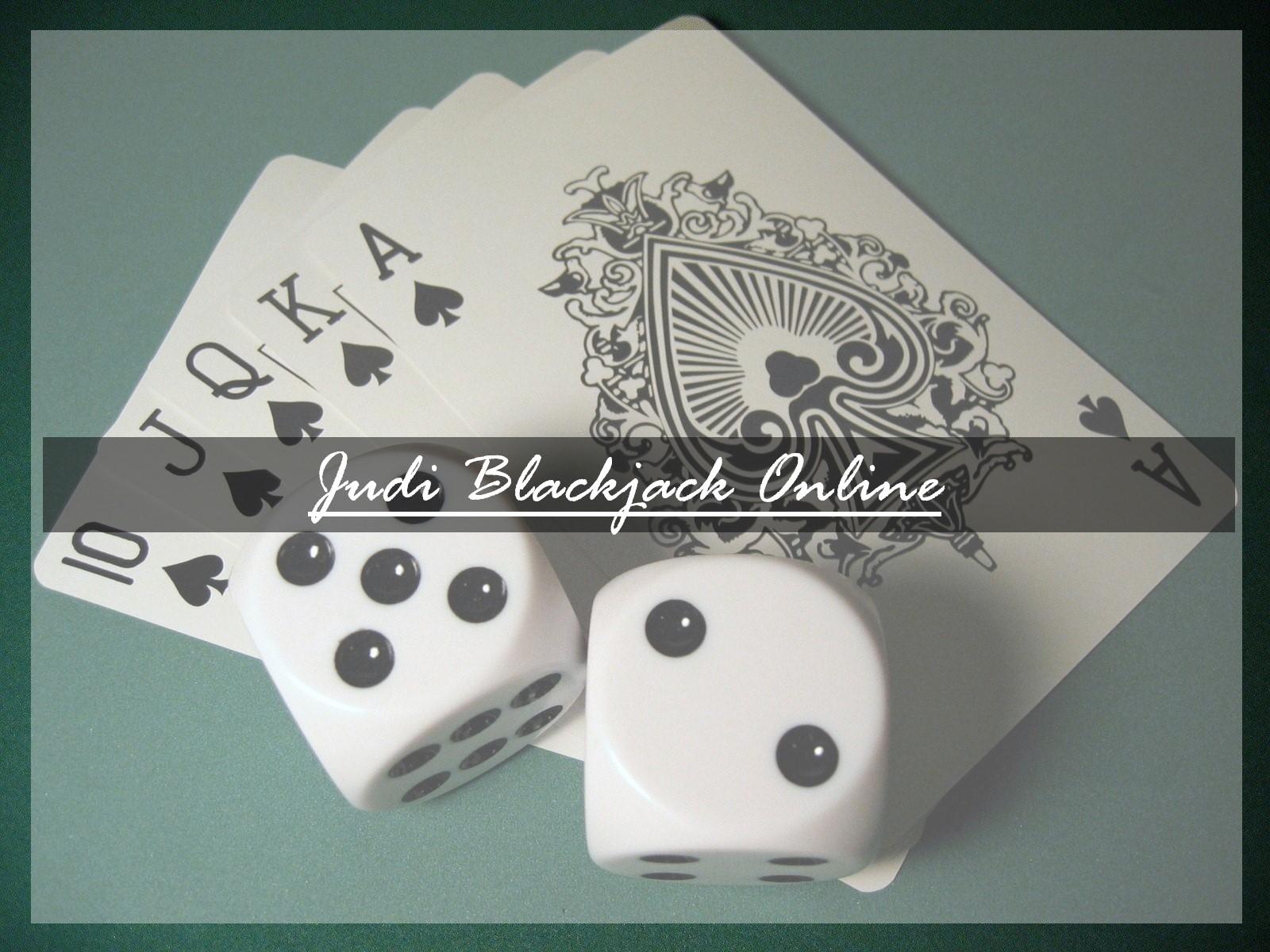 Alasan Blackjack Online Uang Asli Tidak Ditinggalkan