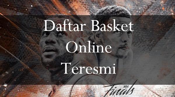 Daftar Basket Online Teresmi Memerlukan Syarat Sebagai Berikut