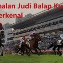 Pengenalan Judi Balap Kuda Yang Terkenal