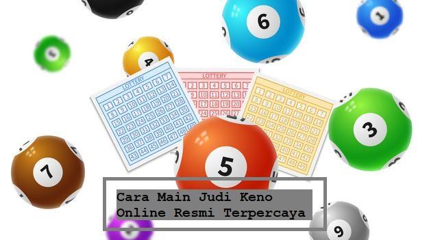 Cara Main Judi Keno Online Resmi Terpercaya