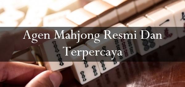 Agen Mahjong Resmi Dan Terpercaya